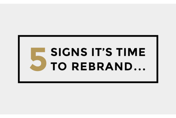 5 Signs it's time to rebrand