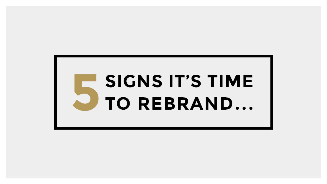 5 signs it's time to transform your brand